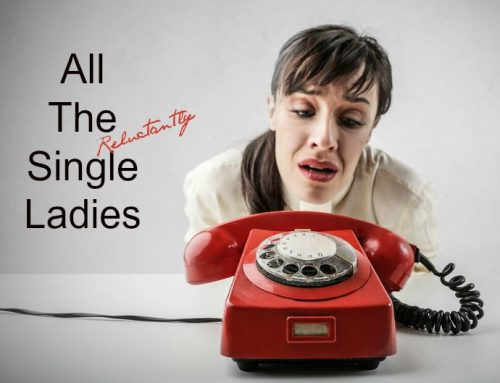 All the (Reluctantly) Single Ladies